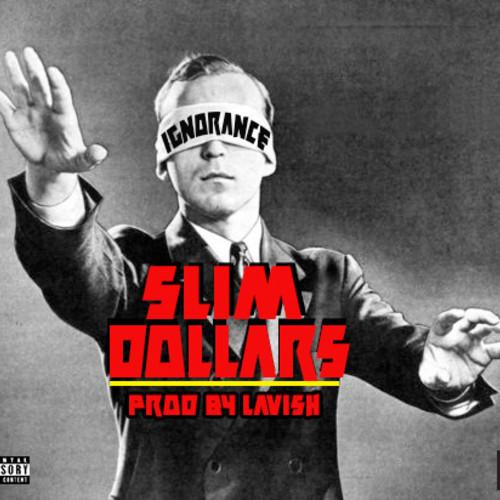 Slim Dollars Ignorance
